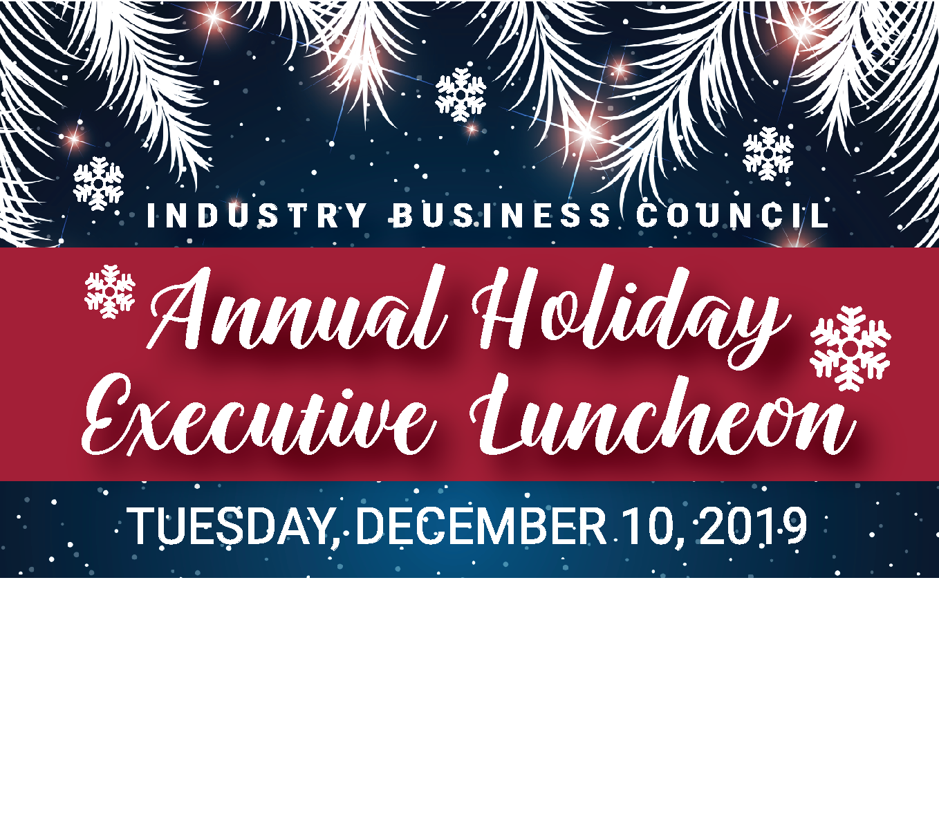 2019 Annual Holiday Executive Luncheon | Dec 10, 2019